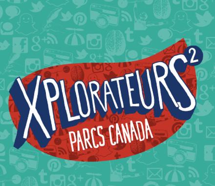 Parcs Canada – Xplorateurs